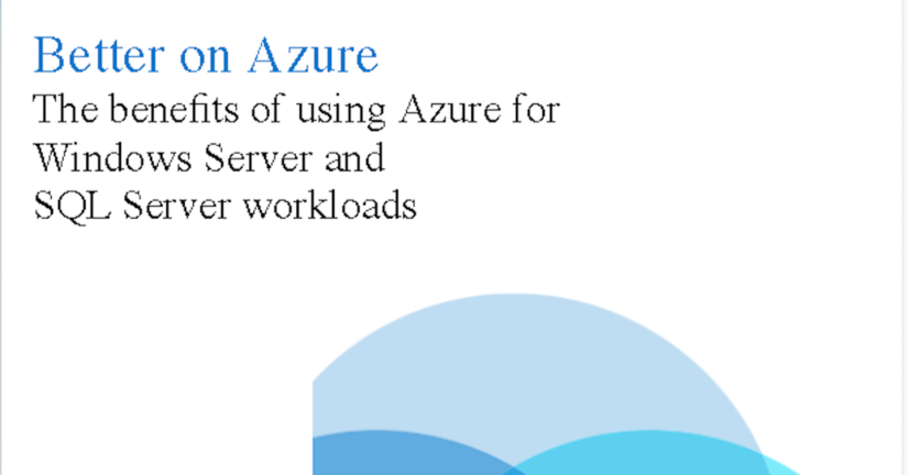 Benefits of using Windows Server and SQL Server on Azure